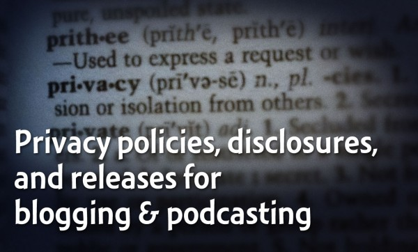 Why you need your own privacy policies, disclosures, and