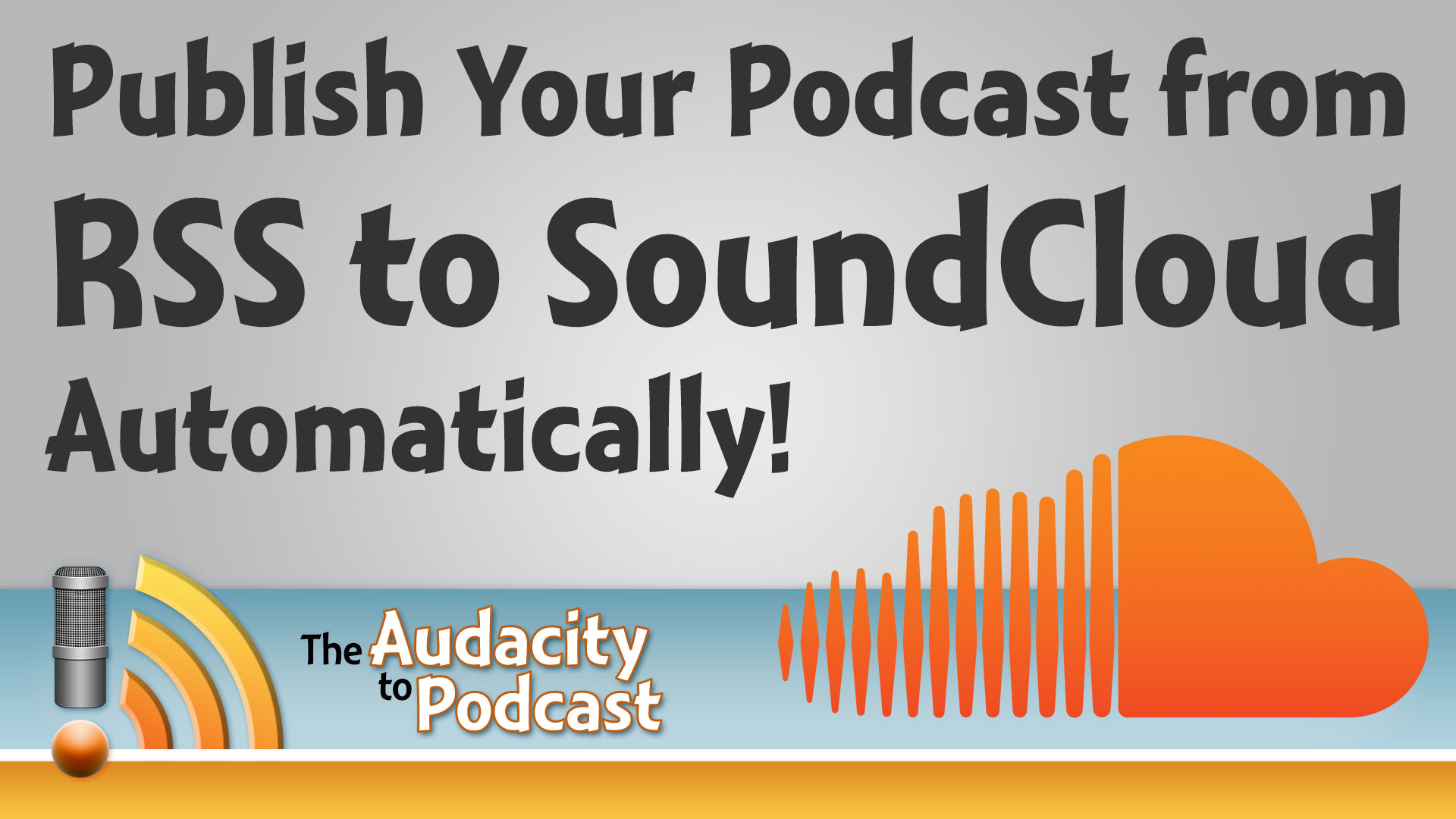 How to Publish Podcast Episodes to SoundCloud from RSS