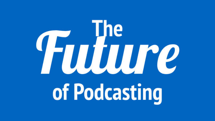 The Future of Podcasting (2015)