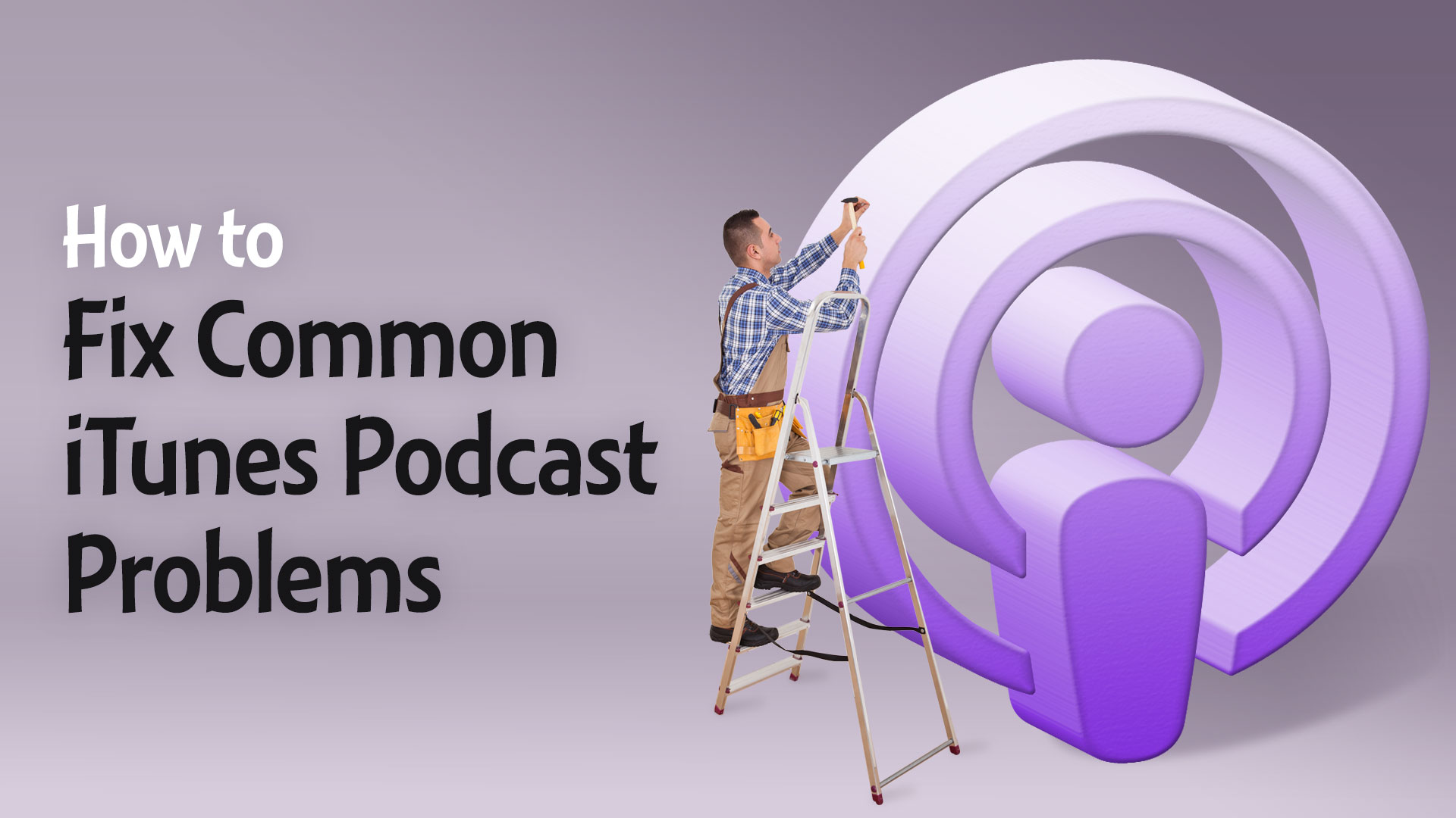 How to Fix Common iTunes Podcast Problems