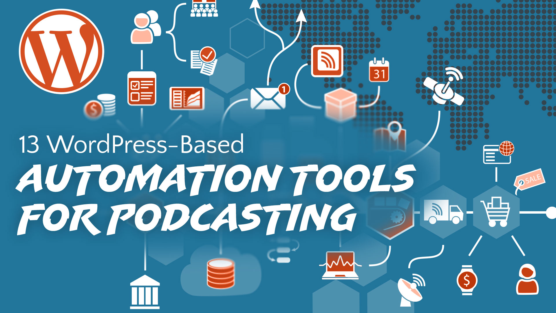 13 WordPress-Based Automation Tools for Podcasting