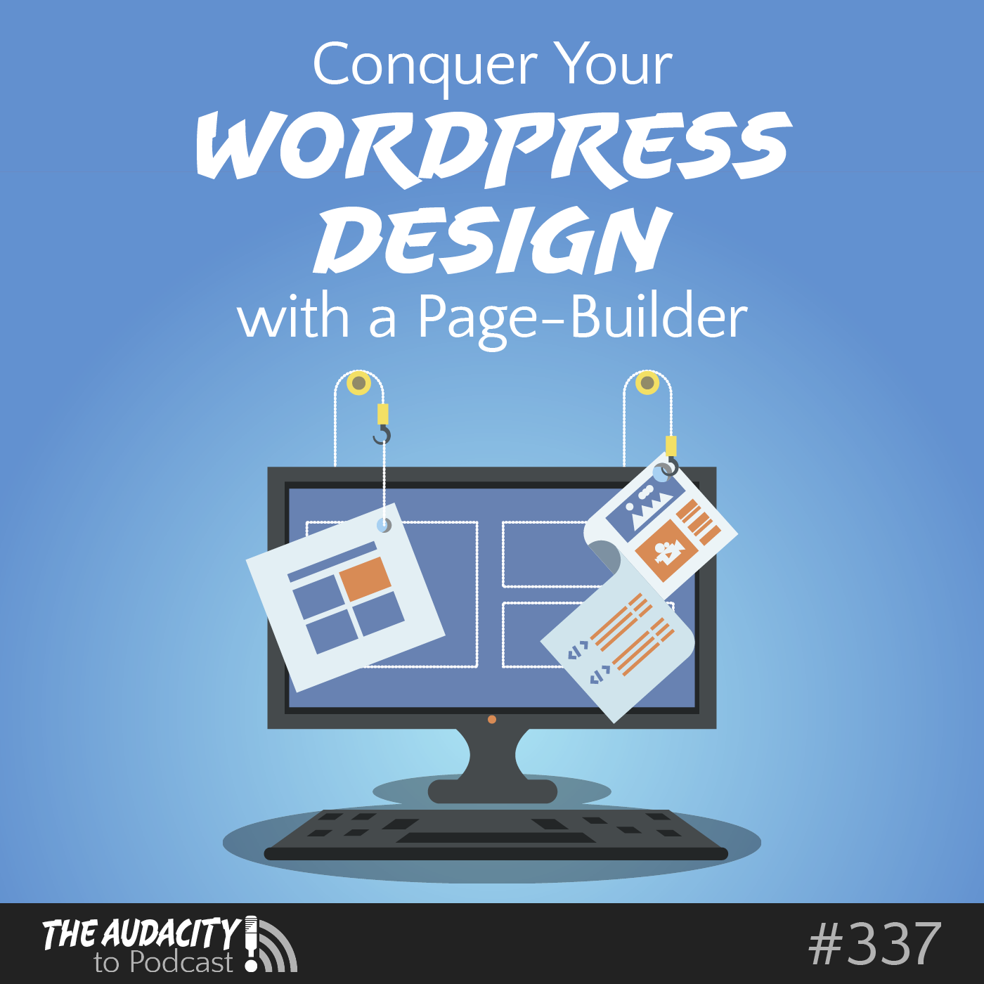 How to Conquer Your WordPress Design with a Page-Builder – TAP337