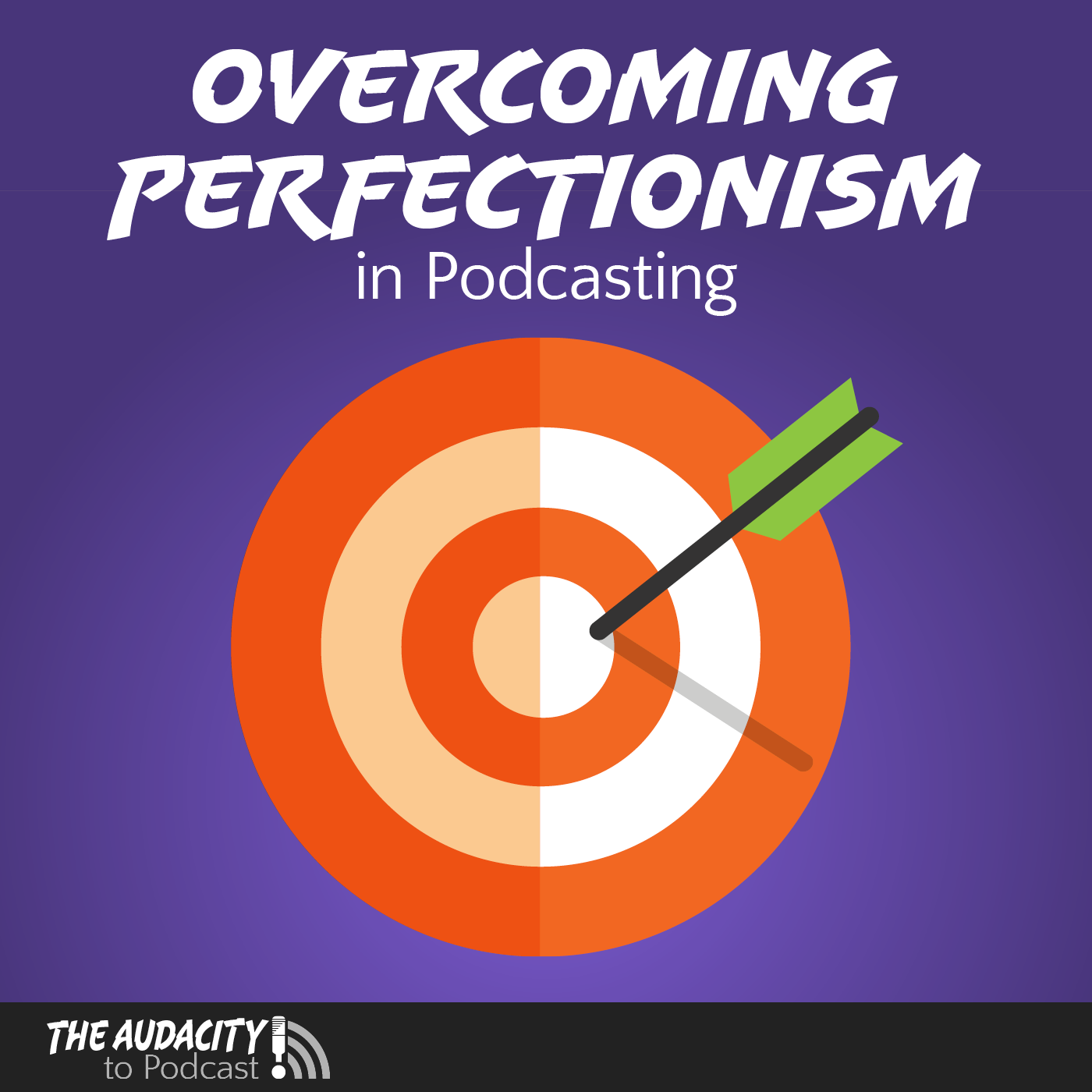 Overcoming Perfectionism in Podcasting